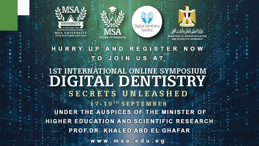 MSA University - 1st International Online Symposium Digital Dentistry Secrets unleashed